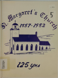 St. Margaret's Church, 1857-1982 : 125 yrs