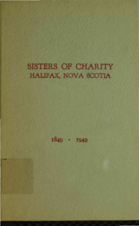 Sisters of Charity, Halifax, Nova Scotia : 1849-1949