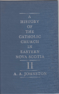 A history of the Catholic Church in eastern Nova Scotia : Volume 2