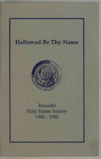 Hallowed be thy name : Tracadie Holy Name Society, 1942-1992