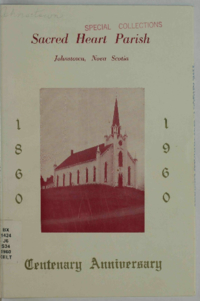 Sacred Heart Parish, Johnstown, Nova Scotia : centenary anniversary, 1860 – 1960