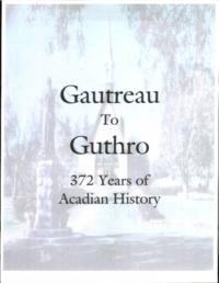 Gautreau to Guthro : 372 years of Acadian history