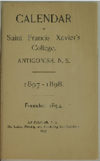 Calendar of St. Francis Xaver's College, Antigonish, N. S., 1897 - 1898