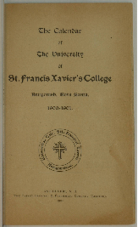 The Calendar of The University of St. Francis Xavier's College, Antigonish, Nova Scotia, 1900-1901