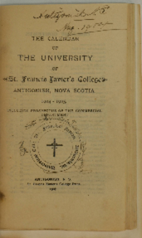 The Calendar of The University of St. Francis Xavier's College, Antigonish, Nova Scotia, 1904-1905. Including prospectus of the commercial department and of the affiliated collegiate school.)