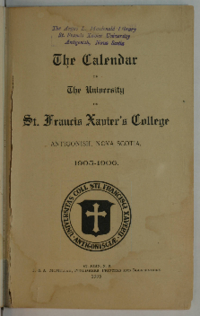 The Calendar of The University of St. Francis Xavier's College, Antigonish, Nova Scotia, 1905-1906.