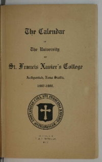 The Calendar of The University of St. Francis Xavier's College, Antigonish, Nova Scotia, 1907-1908.