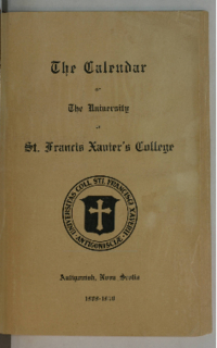 The Calendar of The University of St. Francis Xavier's College, Antigonish, Nova Scotia, 1909-1910.
