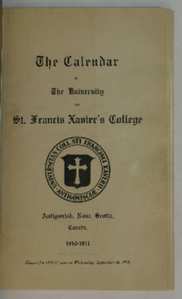 The Calendar of The University of St. Francis Xavier's College, Antigonish, Nova Scotia, 1910-1911.